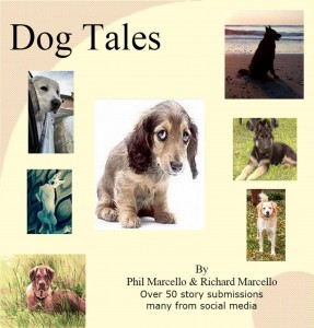 Dog Tales By Phil Marcello and Richard Marcello