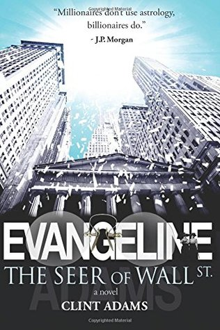 Evangeline: The Seer of Wall St. by Clint Adams