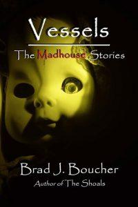 The Vessels by Brad J. Boucher