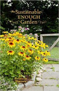 The Sustainable-Enough Garden