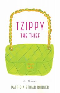 Tzippy the Thief: A Novel by Patricia Striar Rohner