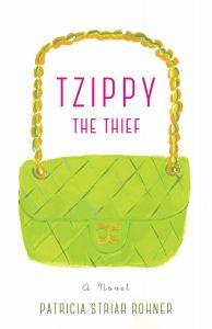Tzippy the Thief: A Novel by Patricia Striar Rohner