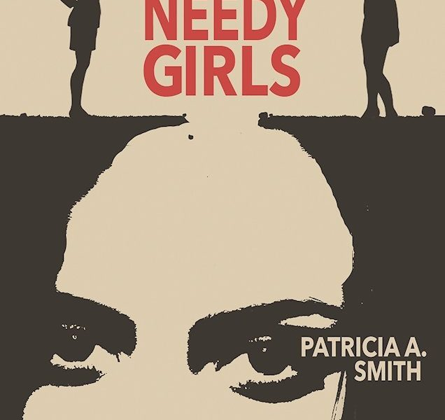 The Year of the Needy Girls by Patricia A. Smith