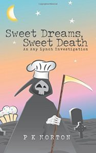 Sweet Dreams, Sweet Death by P K Norton