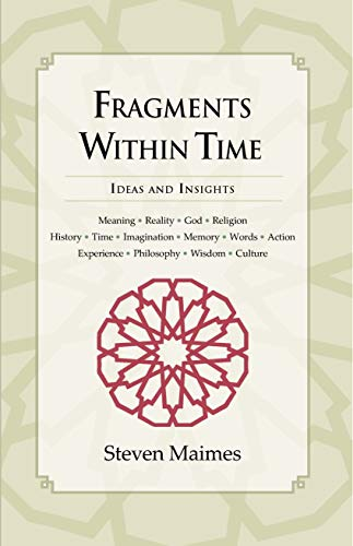 Fragments Within Time by Steven Maimes